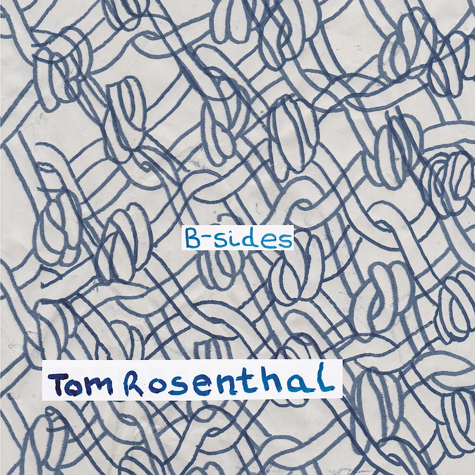 B-Sides by Tom Rosenthal