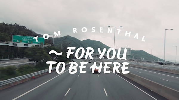Tom Rosenthal - For You To Be Here